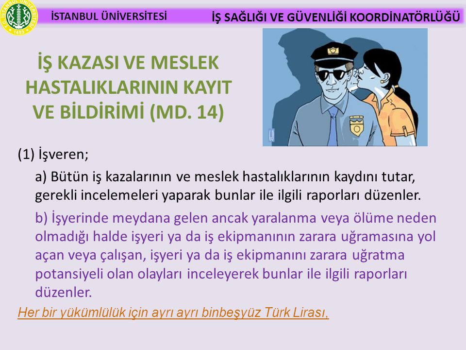 İŞ KAZASI VE MESLEK HASTALIKLARININ KAYIT VE BİLDİRİMİ (MD. 14)