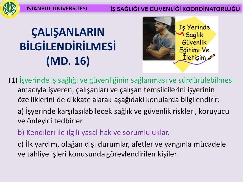 ÇALIŞANLARIN BİLGİLENDİRİLMESİ (MD. 16)