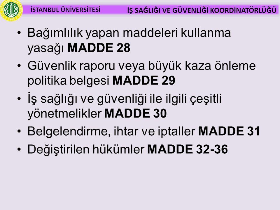 Bağımlılık yapan maddeleri kullanma yasağı MADDE 28