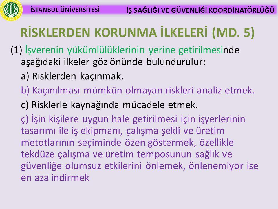 RİSKLERDEN KORUNMA İLKELERİ (MD. 5)