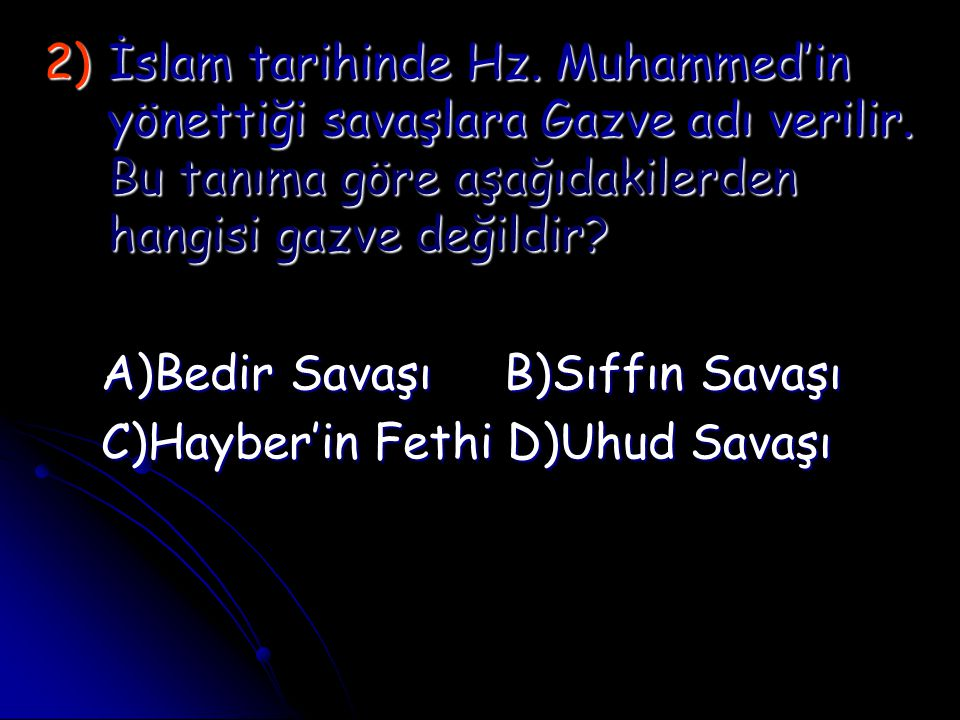 İslam tarihinde Hz. Muhammed'in yönettiği savaşlara Gazve adı verilir