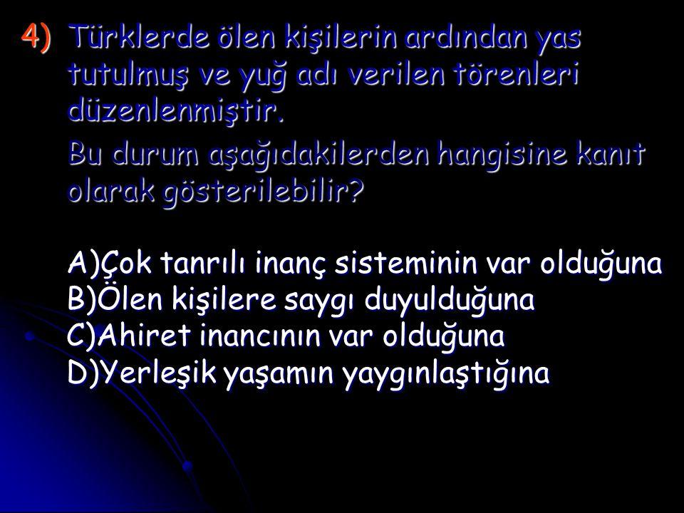Türklerde ölen kişilerin ardından yas tutulmuş ve yuğ adı verilen törenleri düzenlenmiştir.