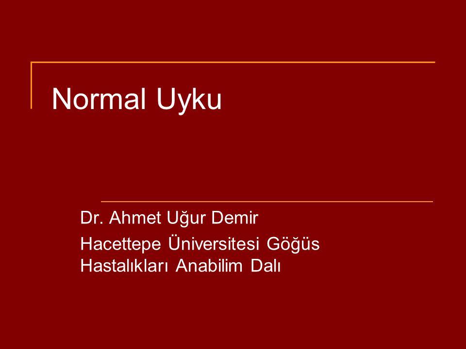 Normal Uyku Dr. Ahmet Uğur Demir