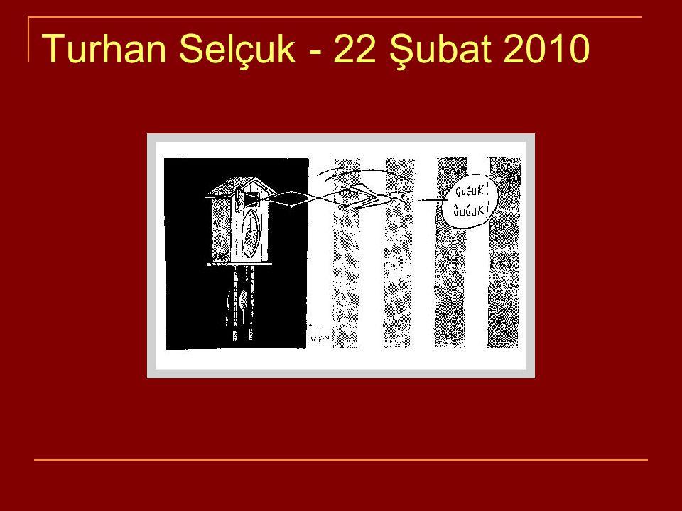 Turhan Selçuk - 22 Şubat 2010