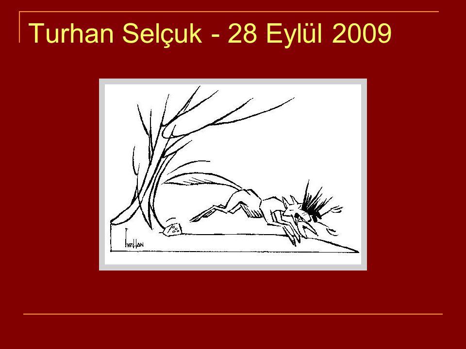 Turhan Selçuk - 28 Eylül 2009