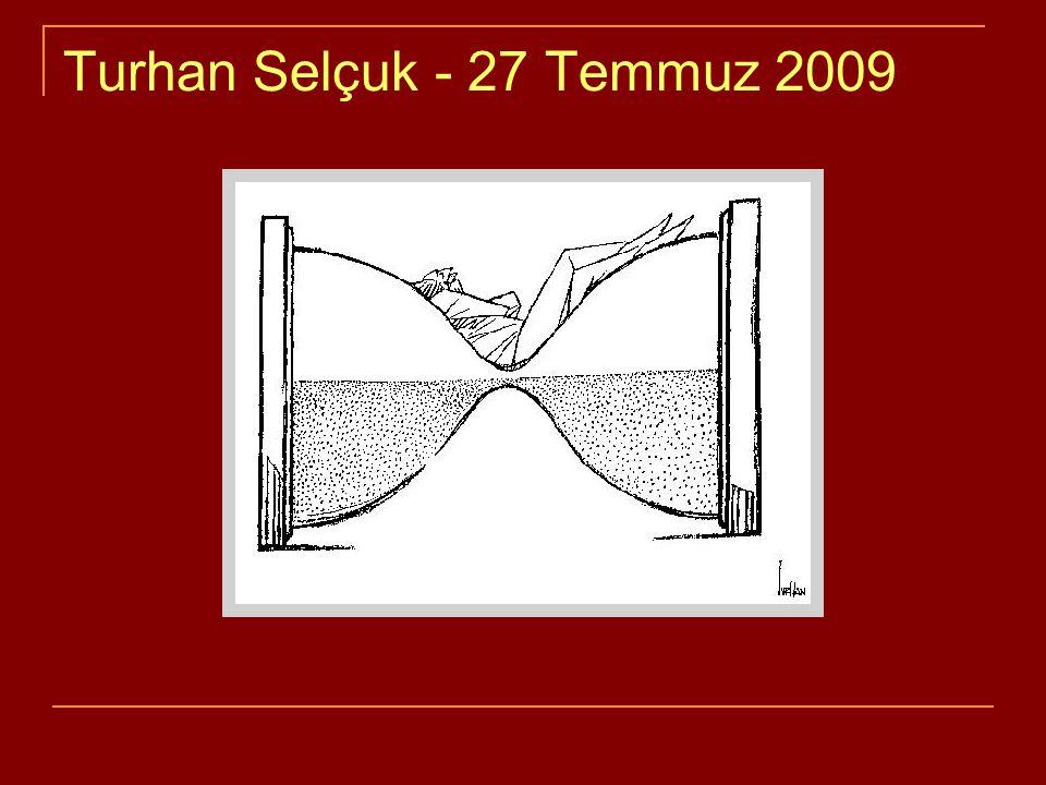 Turhan Selçuk - 27 Temmuz 2009