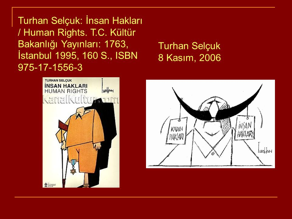 Turhan Selçuk: İnsan Hakları / Human Rights. T. C