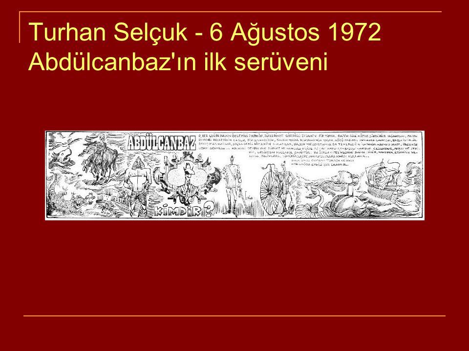 Turhan Selçuk - 6 Ağustos 1972 Abdülcanbaz ın ilk serüveni