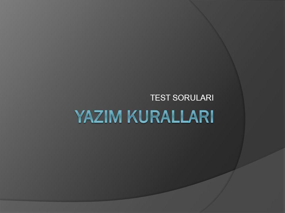 TEST SORULARI YAZIM KURALLARI