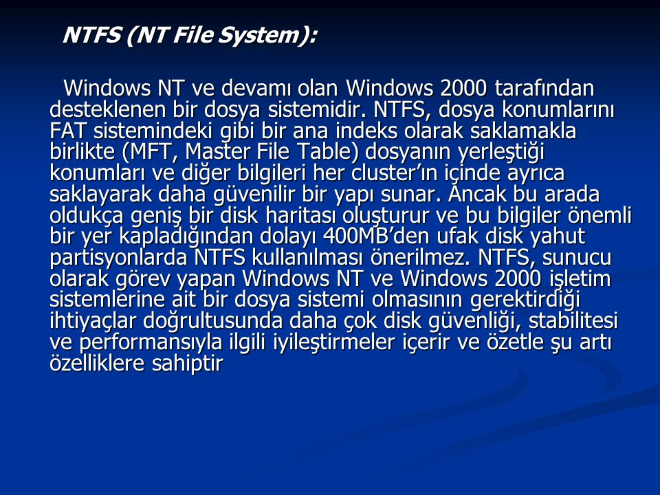 NTFS (NT File System):