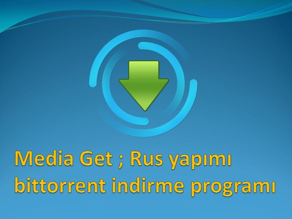 Media Get ; Rus yapımı bittorrent indirme programı