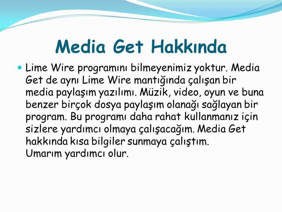 Media Get Hakkında