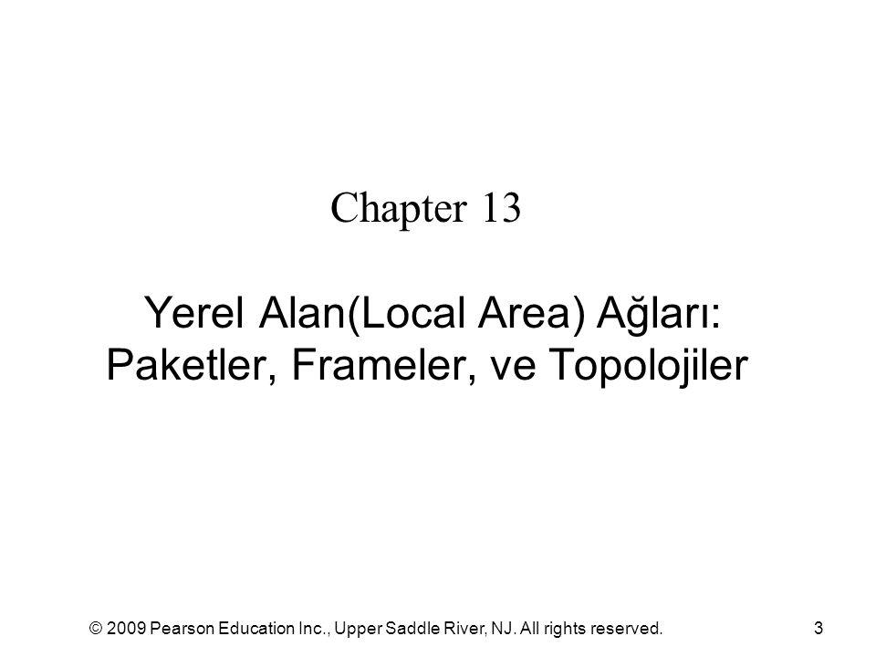 Chapter 13 Yerel Alan(Local Area) Ağları: Paketler, Frameler, ve Topolojiler