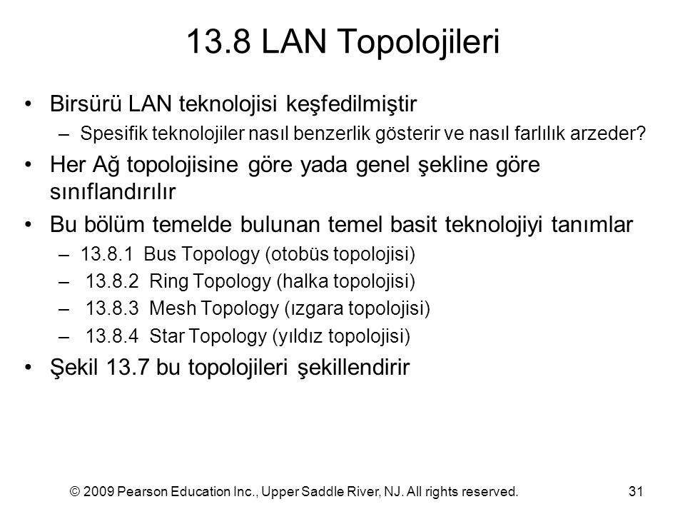 13.8 LAN Topolojileri Birsürü LAN teknolojisi keşfedilmiştir
