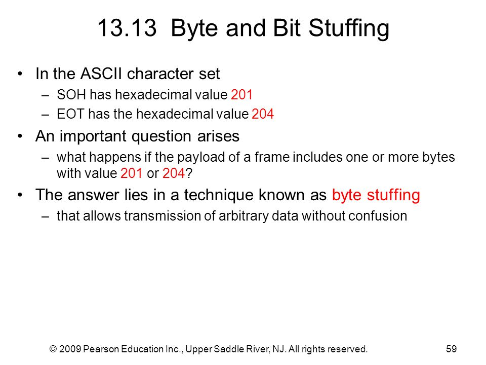 13.13 Byte and Bit Stuffing In the ASCII character set