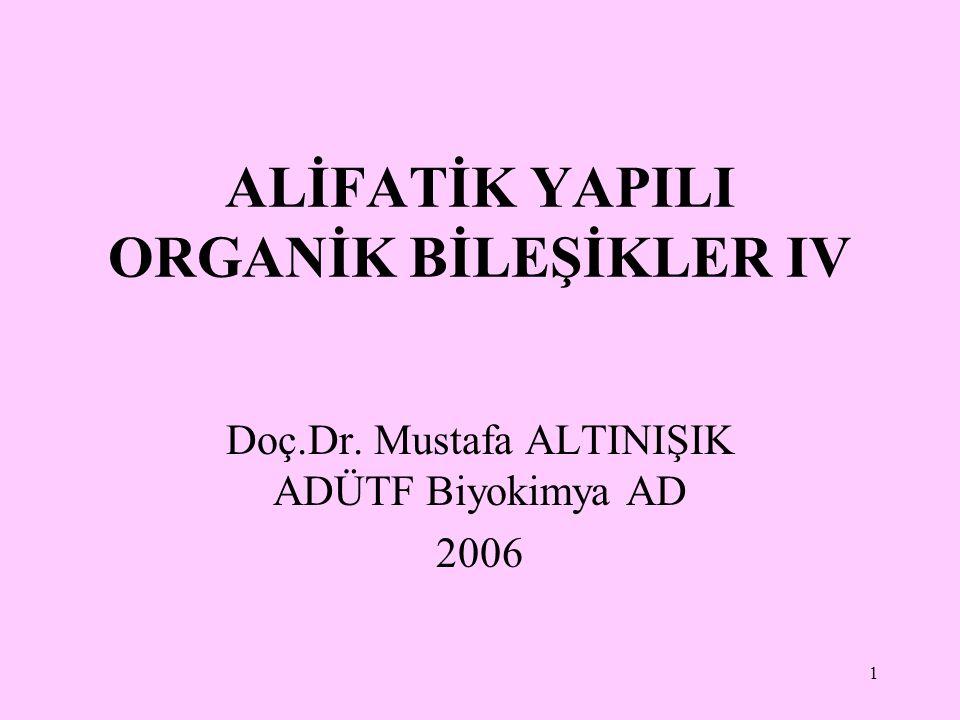 ALİFATİK YAPILI ORGANİK BİLEŞİKLER IV