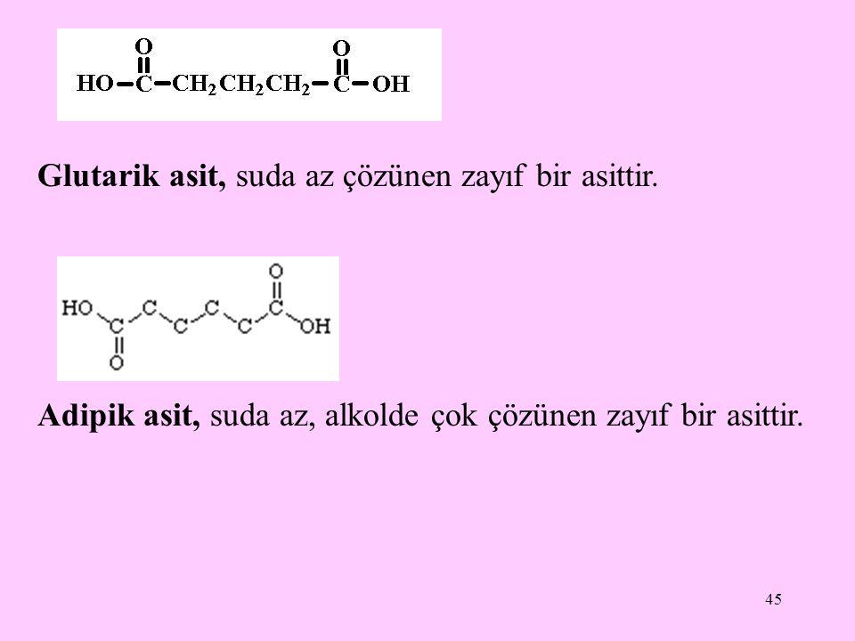 Glutarik asit, suda az çözünen zayıf bir asittir.