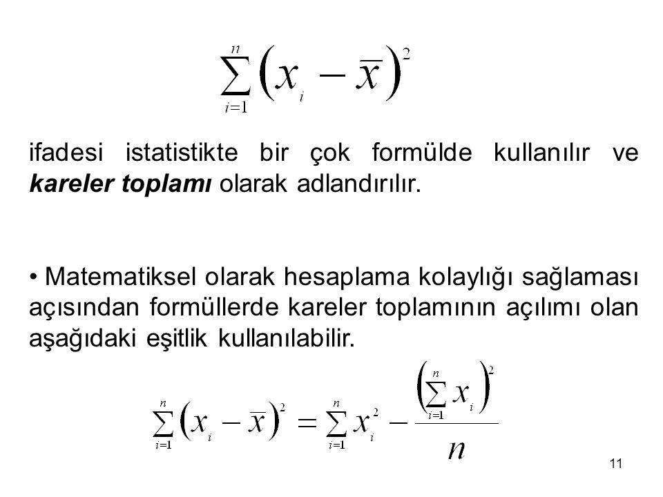 ifadesi istatistikte bir çok formülde kullanılır ve kareler toplamı olarak adlandırılır.