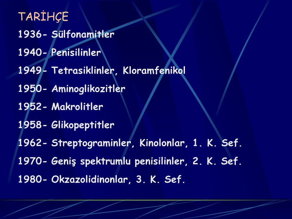 TARİHÇE 1936- Sülfonamitler 1940- Penisilinler