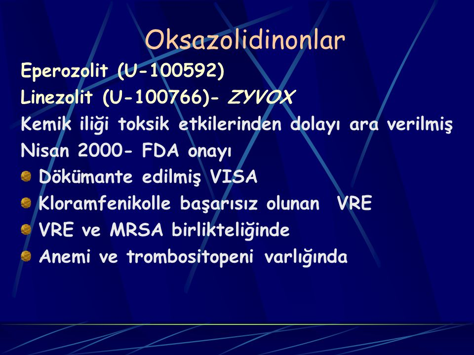 Oksazolidinonlar Eperozolit (U-100592) Linezolit (U-100766)- ZYVOX