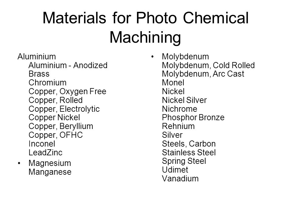 Materials for Photo Chemical Machining
