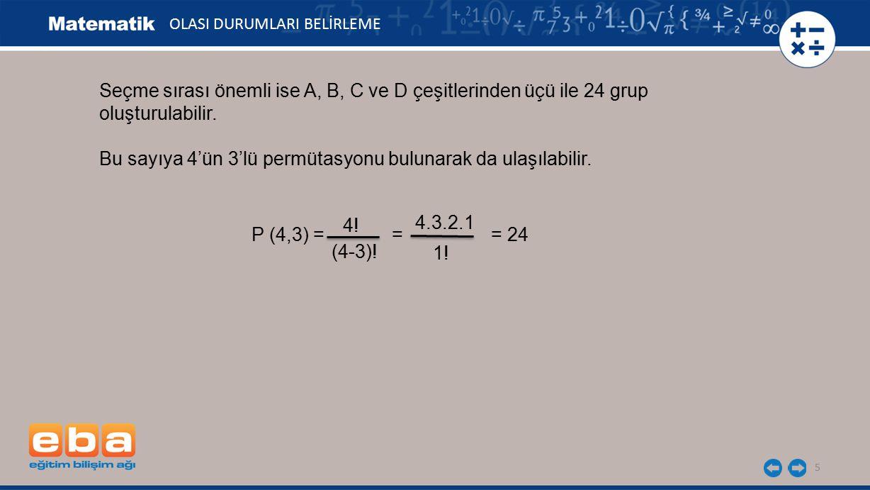 Bu sayıya 4'ün 3'lü permütasyonu bulunarak da ulaşılabilir.