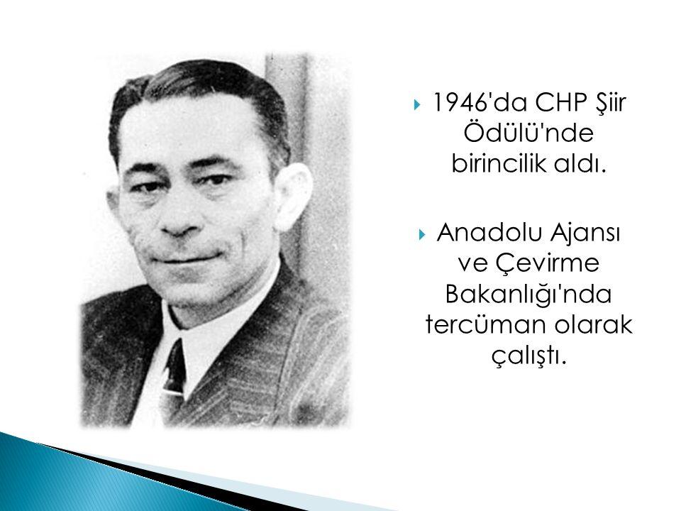 1946 da CHP Şiir Ödülü nde birincilik aldı.
