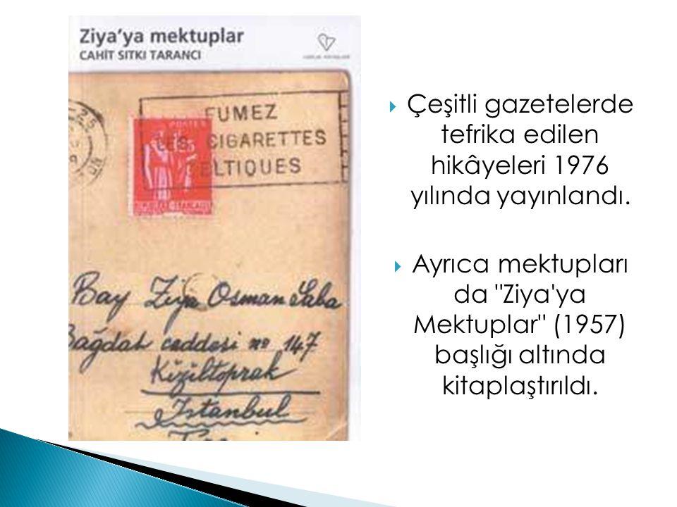 Çeşitli gazetelerde tefrika edilen hikâyeleri 1976 yılında yayınlandı.