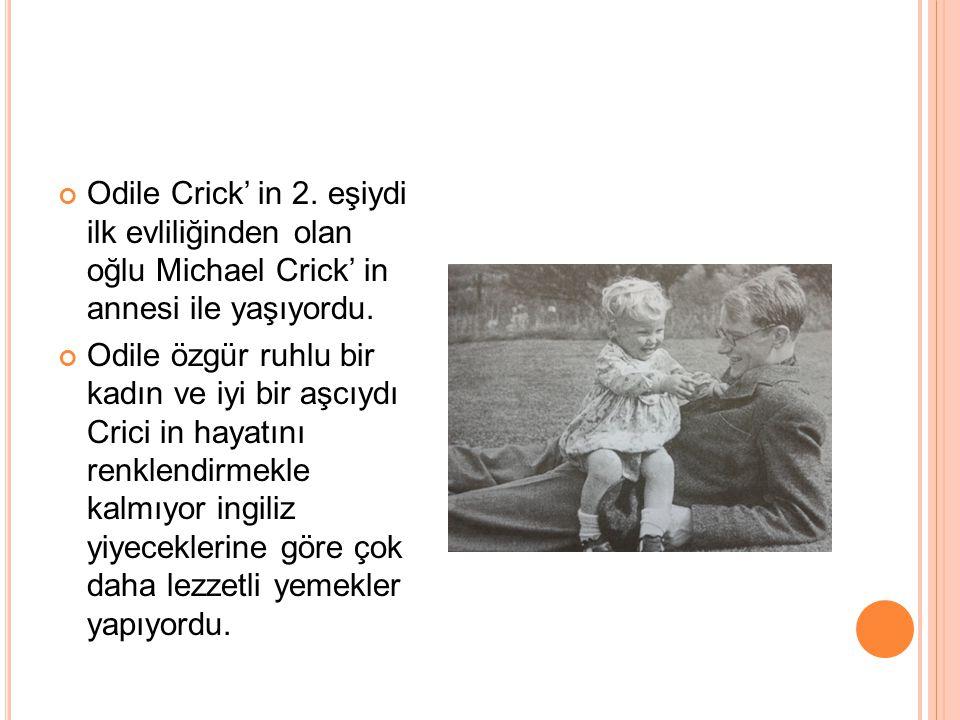 Odile Crick' in 2. eşiydi ilk evliliğinden olan oğlu Michael Crick' in annesi ile yaşıyordu.