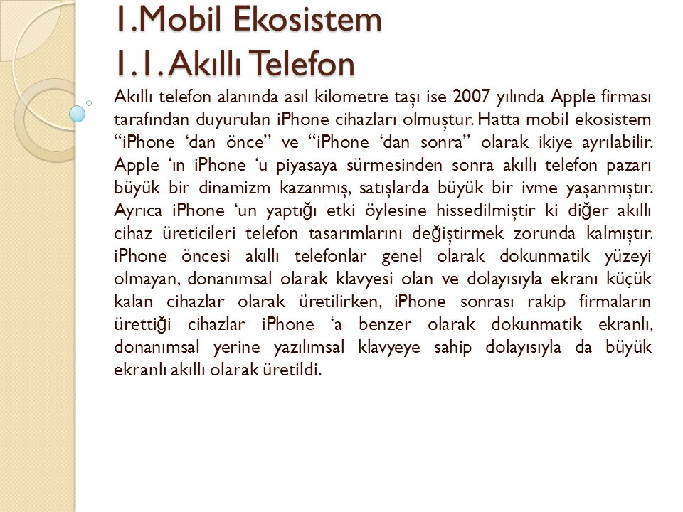 1.Mobil Ekosistem 1.1. Akıllı Telefon