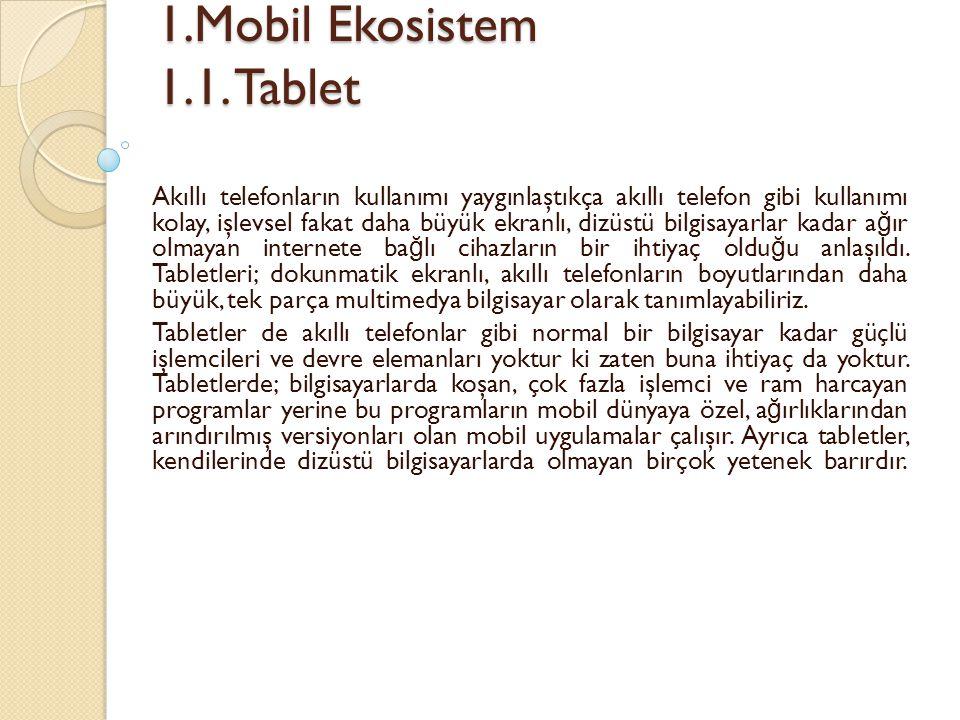 1.Mobil Ekosistem 1.1. Tablet