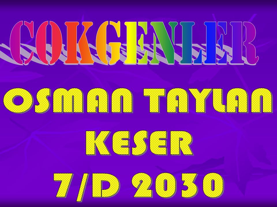 COKGENLER OSMAN TAYLAN KESER 7/D 2030