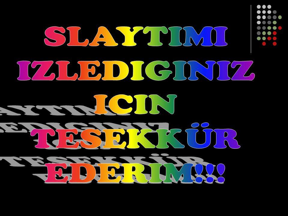 SLAYTIMI IZLEDIGINIZ ICIN TESEKKÜR EDERIM!!!