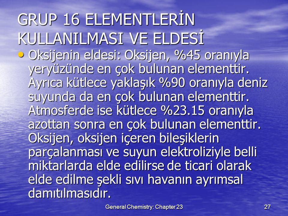 GRUP 16 ELEMENTLERİN KULLANILMASI VE ELDESİ