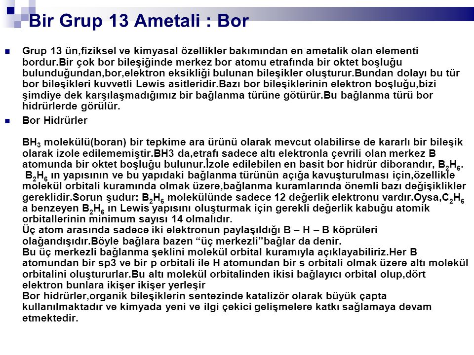 Chemistry 140 Fall 2002 Bir Grup 13 Ametali : Bor.