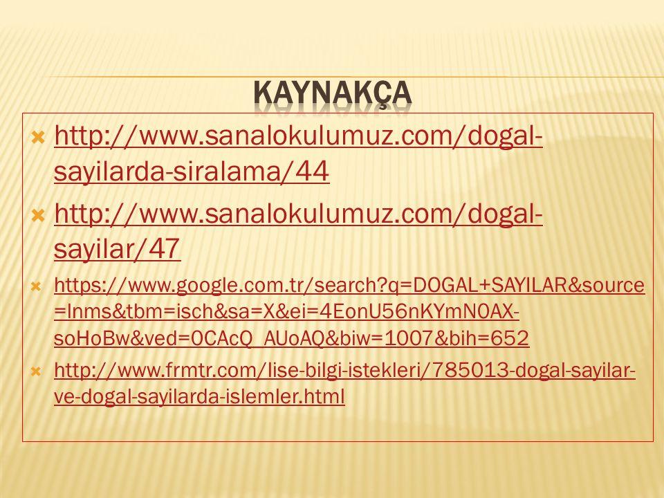 KAYNAKÇA http://www.sanalokulumuz.com/dogal-sayilarda-siralama/44