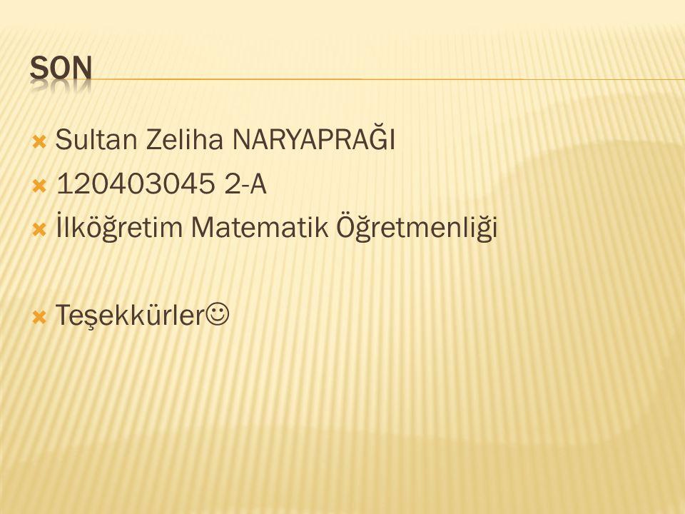 son Sultan Zeliha NARYAPRAĞI 120403045 2-A