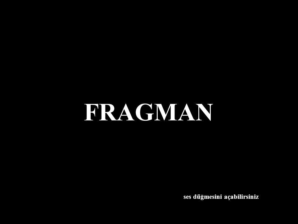 FRAGMAN ses düğmesini açabilirsiniz
