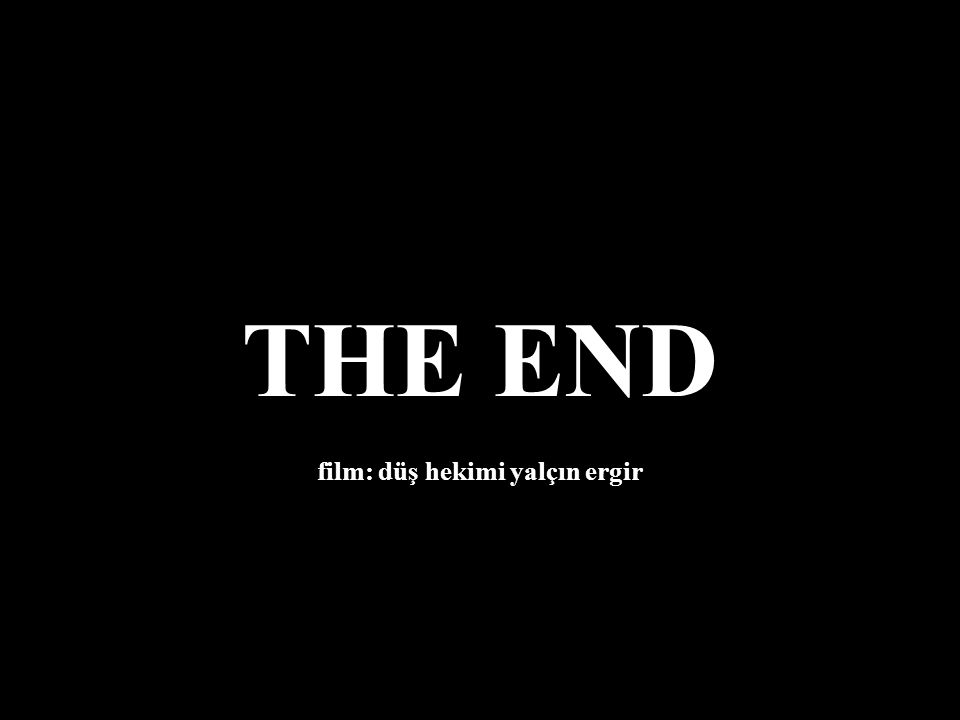 THE END film: düş hekimi yalçın ergir
