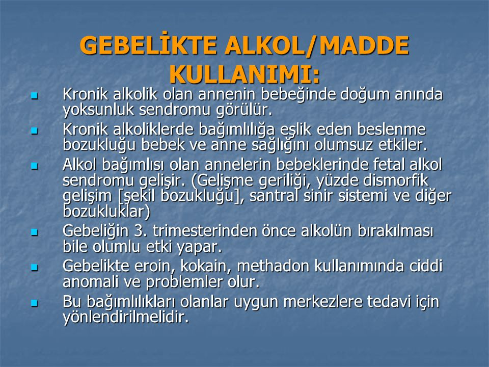 GEBELİKTE ALKOL/MADDE KULLANIMI: