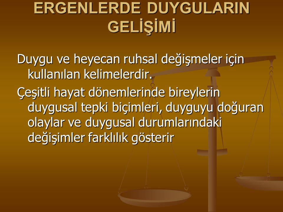 ERGENLERDE DUYGULARIN GELİŞİMİ