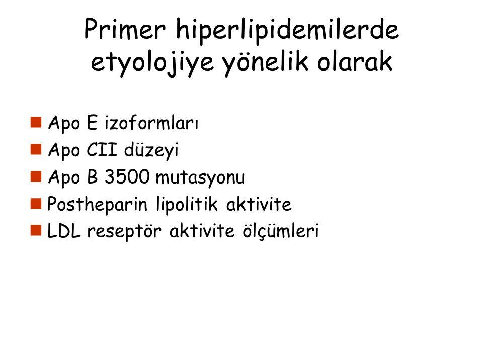 Primer hiperlipidemilerde etyolojiye yönelik olarak