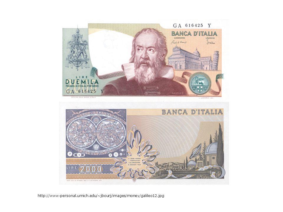 Galileo http://www-personal.umich.edu/~jbourj/images/money/galileo12.jpg