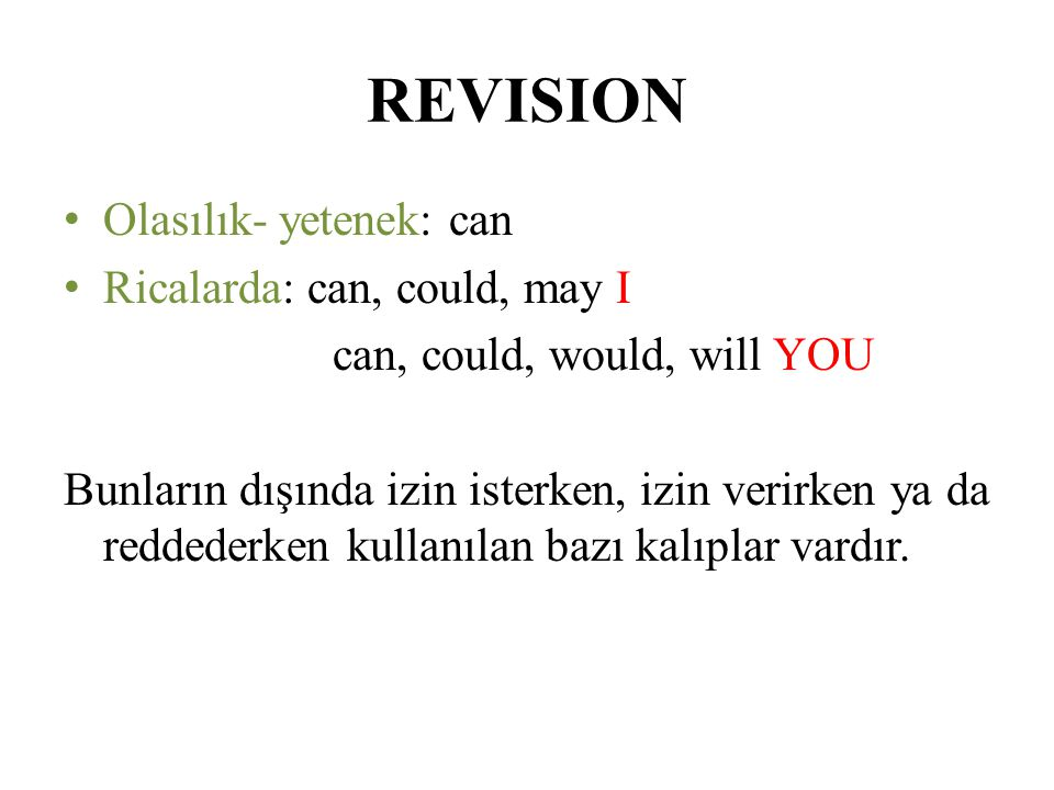 REVISION Olasılık- yetenek: can Ricalarda: can, could, may I