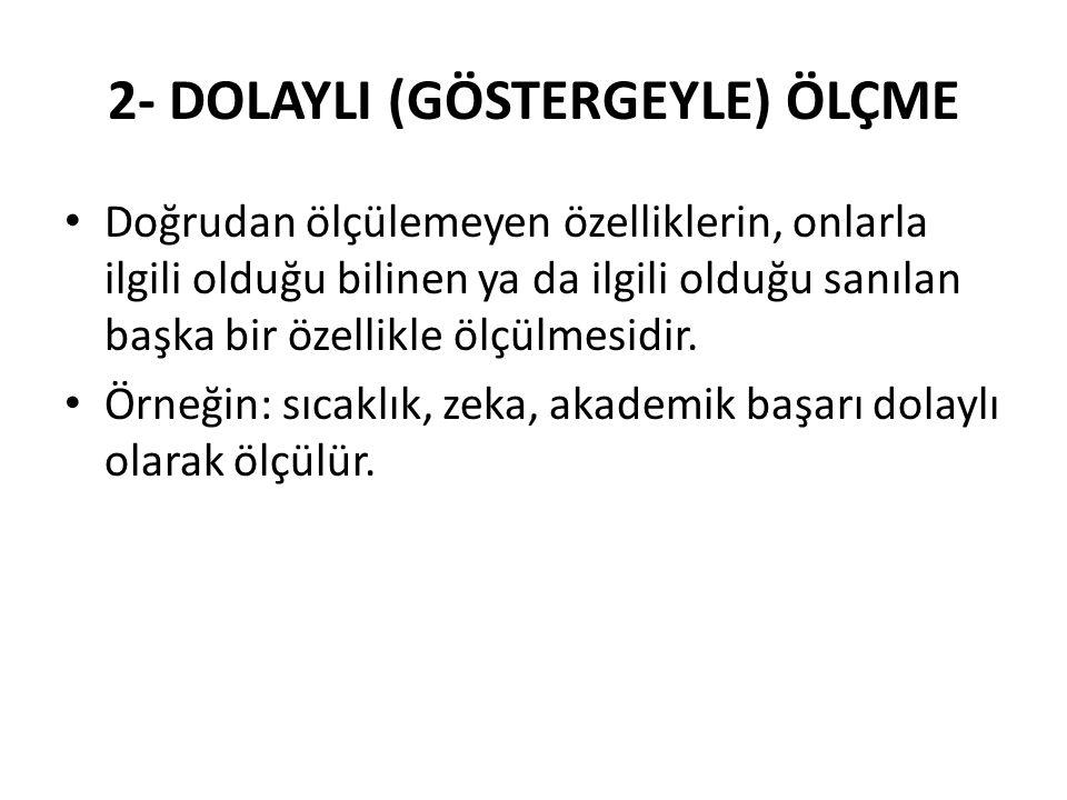 2- DOLAYLI (GÖSTERGEYLE) ÖLÇME