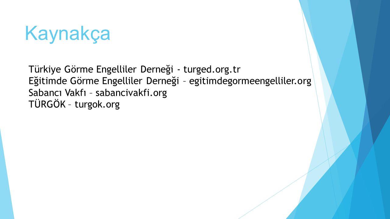 Kaynakça Türkiye Görme Engelliler Derneği - turged.org.tr