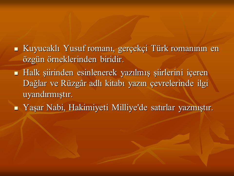 Kuyucaklı Yusuf romanı, gerçekçi Türk romanının en özgün örneklerinden biridir.