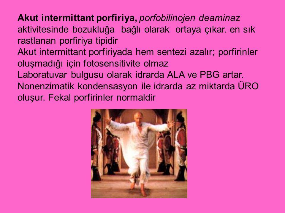 Akut intermittant porfiriya, porfobilinojen deaminaz aktivitesinde bozukluğa bağlı olarak ortaya çıkar. en sık rastlanan porfiriya tipidir