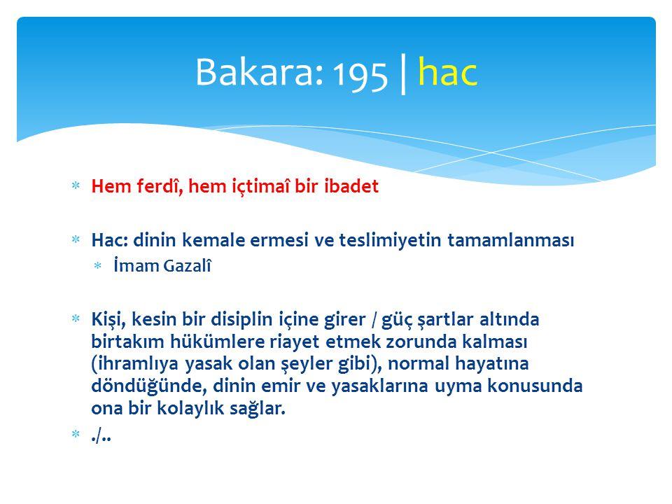 Bakara: 195 | hac Hem ferdî, hem içtimaî bir ibadet