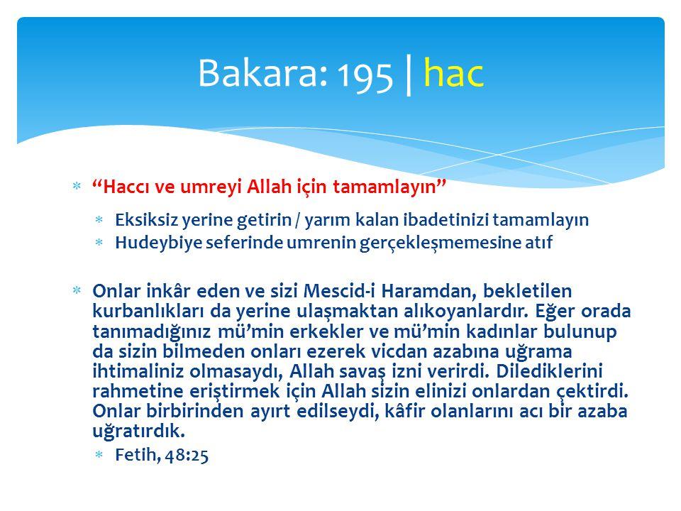 Bakara: 195 | hac Haccı ve umreyi Allah için tamamlayın